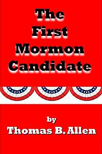 The First Mormon Candidate
